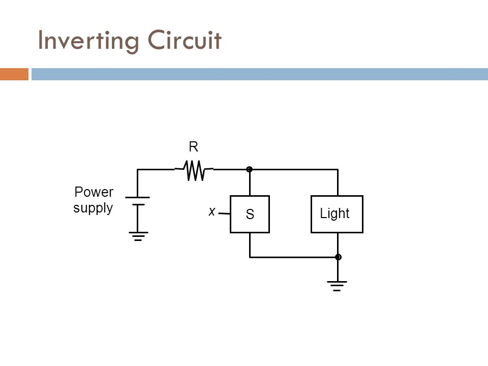 Inverting Circuit S Light Power supply R x