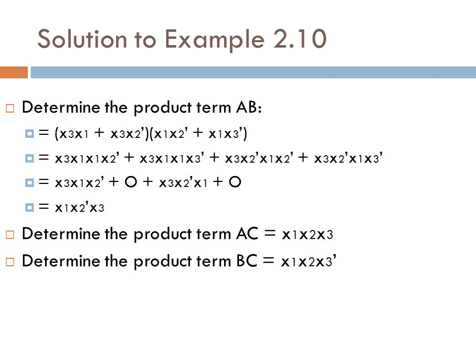 Solution to Example 2.10 Determine the product term AB: