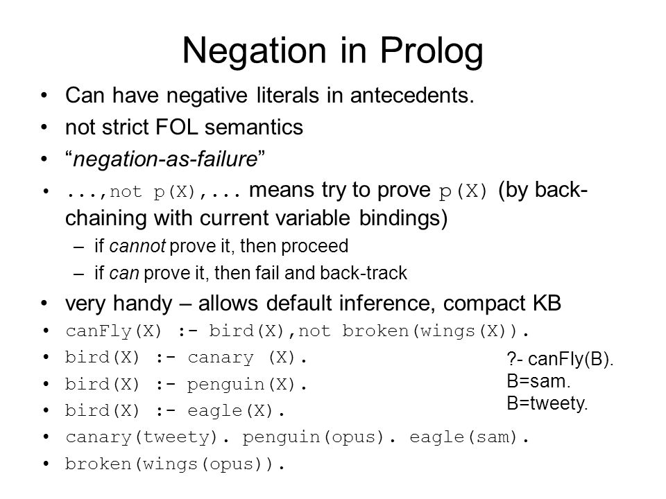 Negation in Prolog Can have negative literals in antecedents.