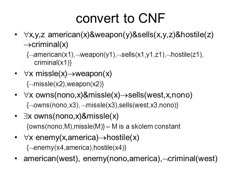 convert to CNF x,y,z american(x)&weapon(y)&sells(x,y,z)&hostile(z) criminal(x)