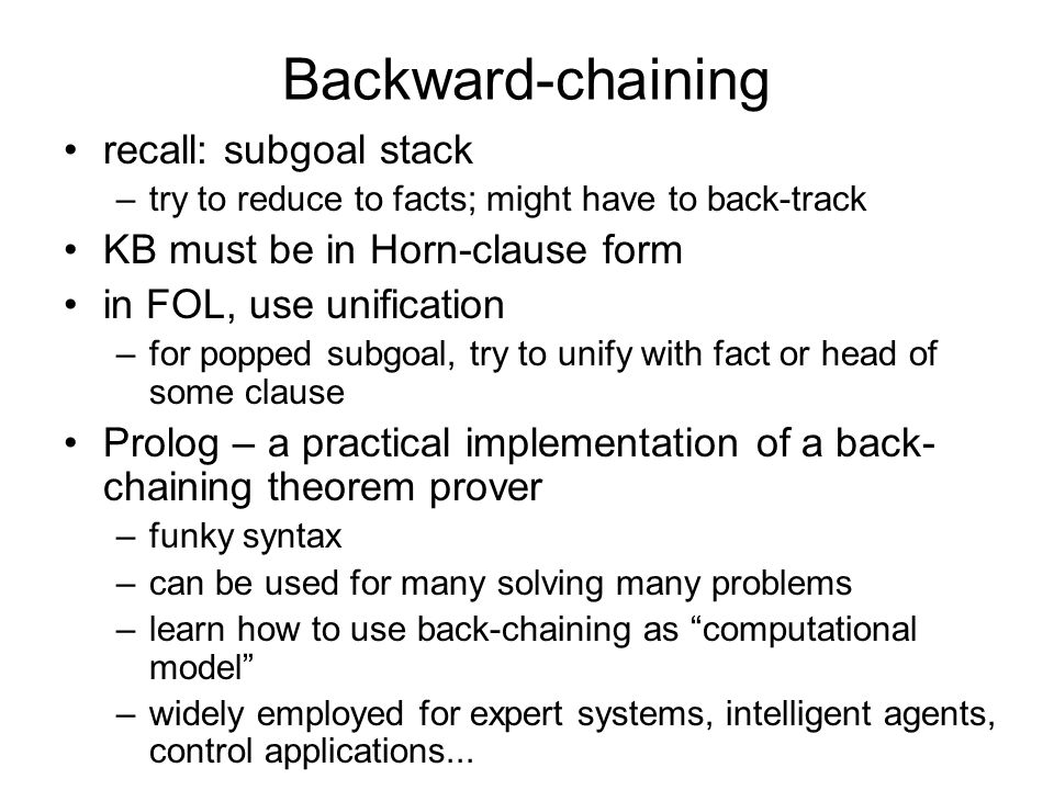 Backward-chaining recall: subgoal stack KB must be in Horn-clause form