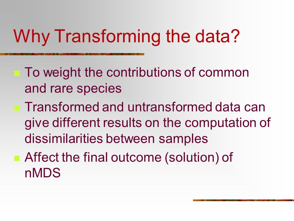 Why Transforming the data