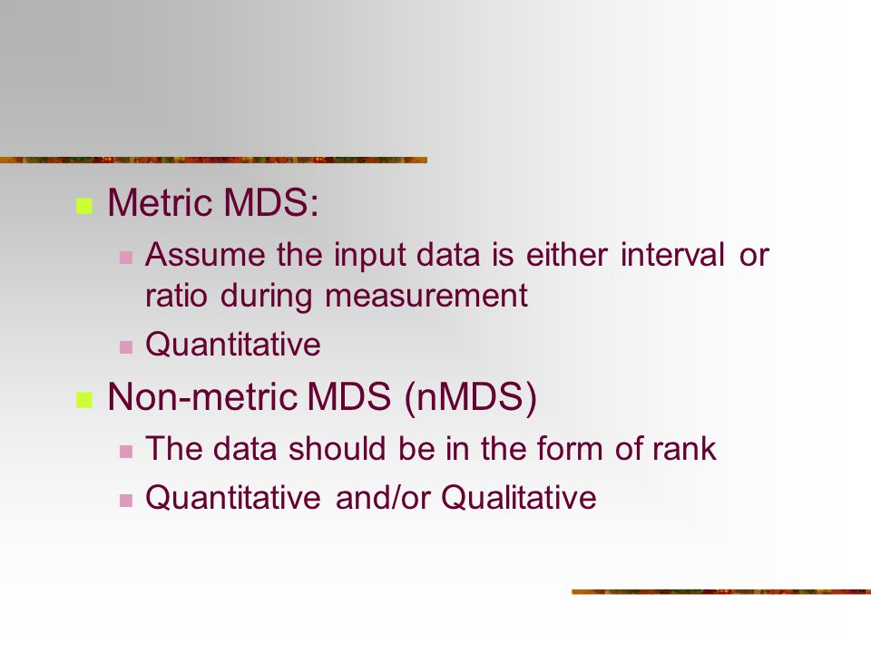 Metric MDS: Non-metric MDS (nMDS)