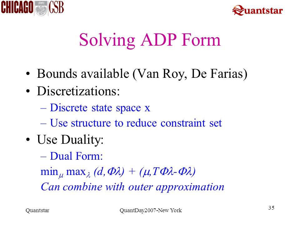 Solving ADP Form Bounds available (Van Roy, De Farias)