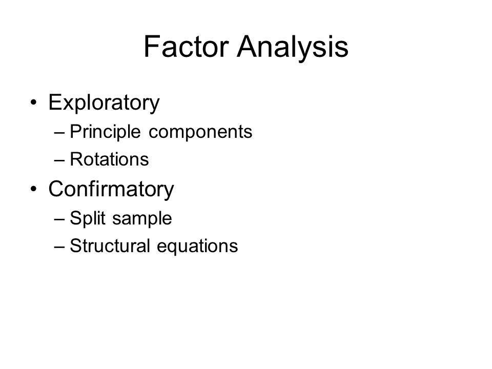 Factor Analysis Exploratory Confirmatory Principle components