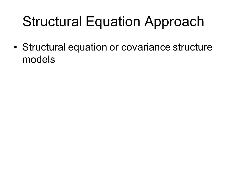 Structural Equation Approach