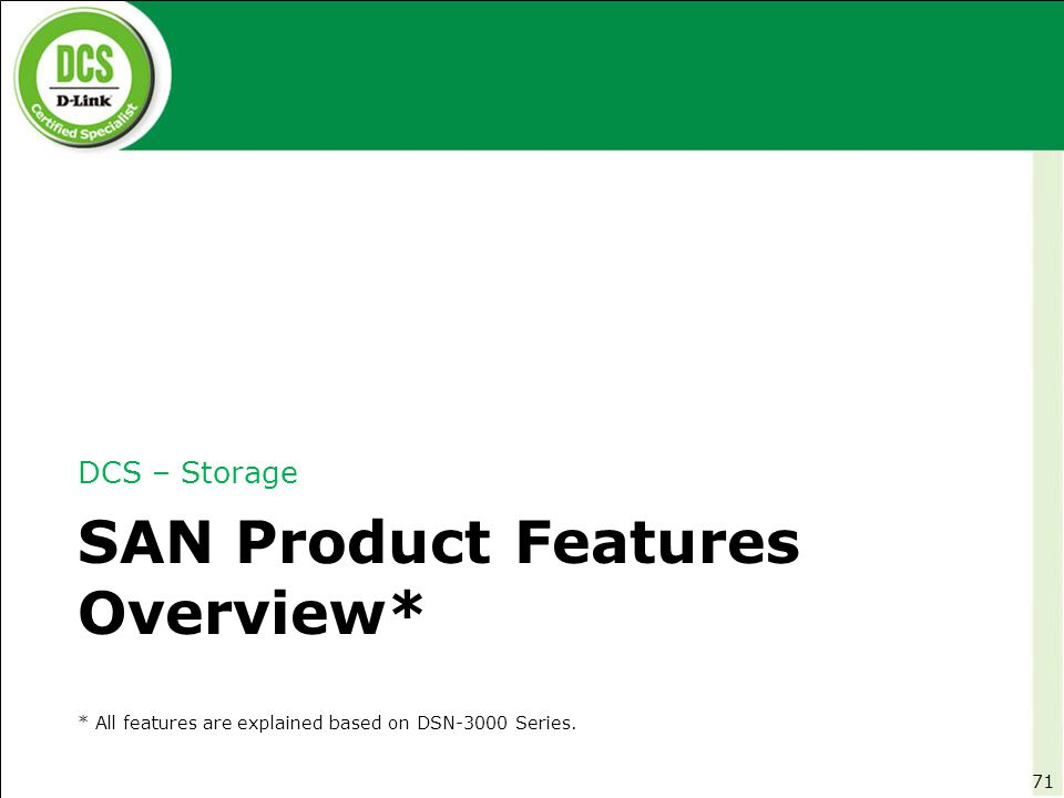 SAN Product Features Overview*