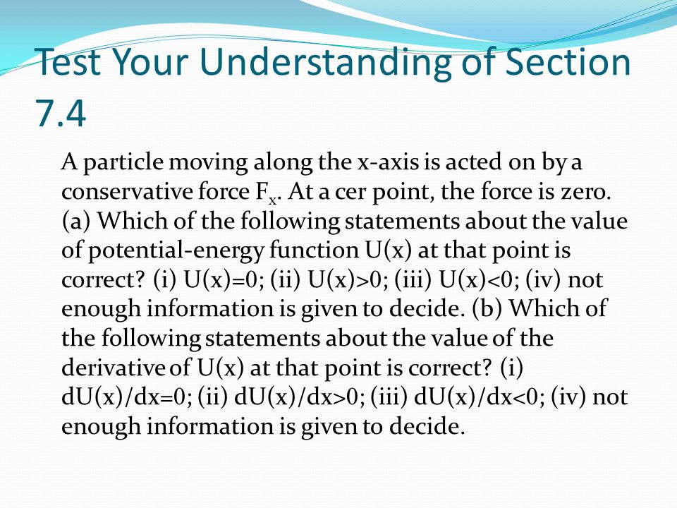 Test Your Understanding of Section 7.4