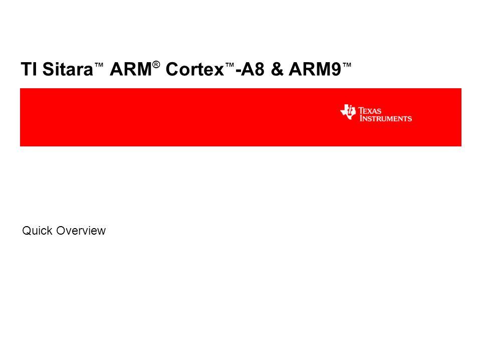 TI Sitara™ ARM® Cortex™-A8 & ARM9™