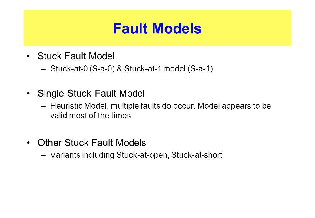 Fault Models Stuck Fault Model Single-Stuck Fault Model
