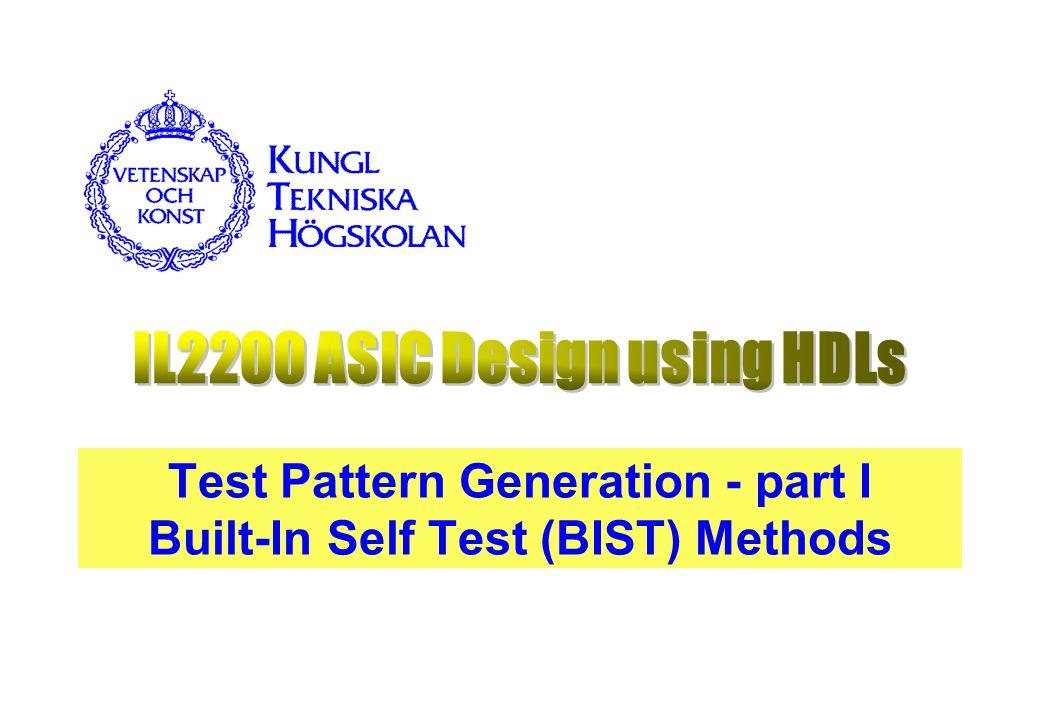 Test Pattern Generation - part I Built-In Self Test (BIST) Methods