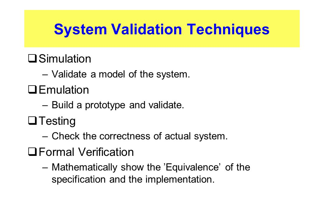 System Validation Techniques