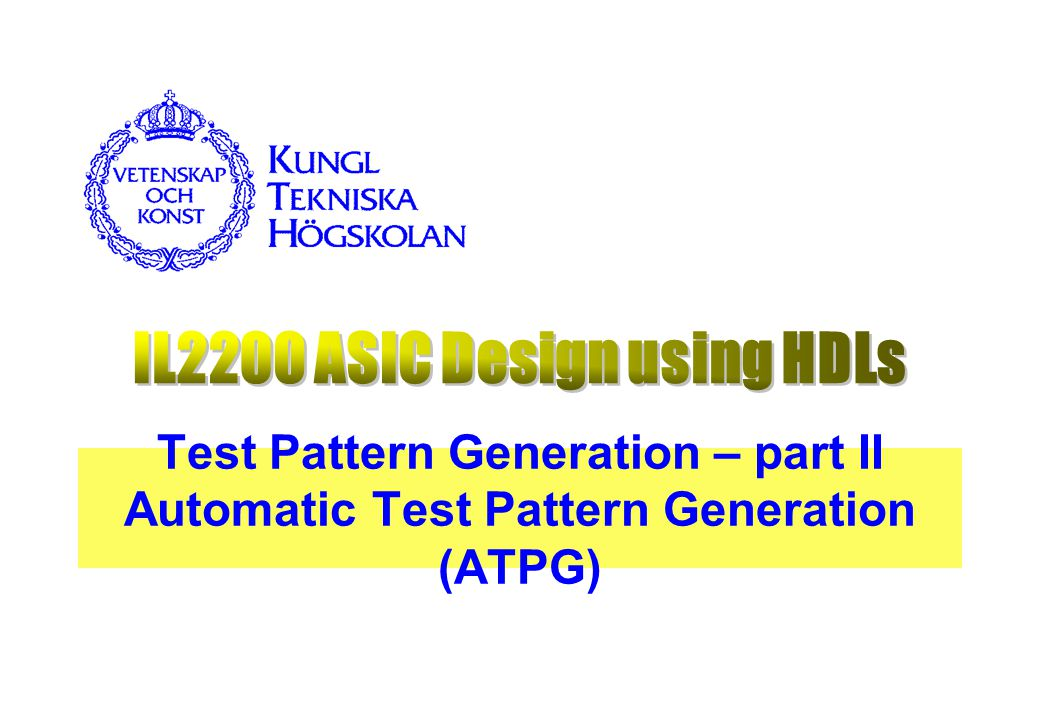 Test Pattern Generation – part II Automatic Test Pattern Generation (ATPG)
