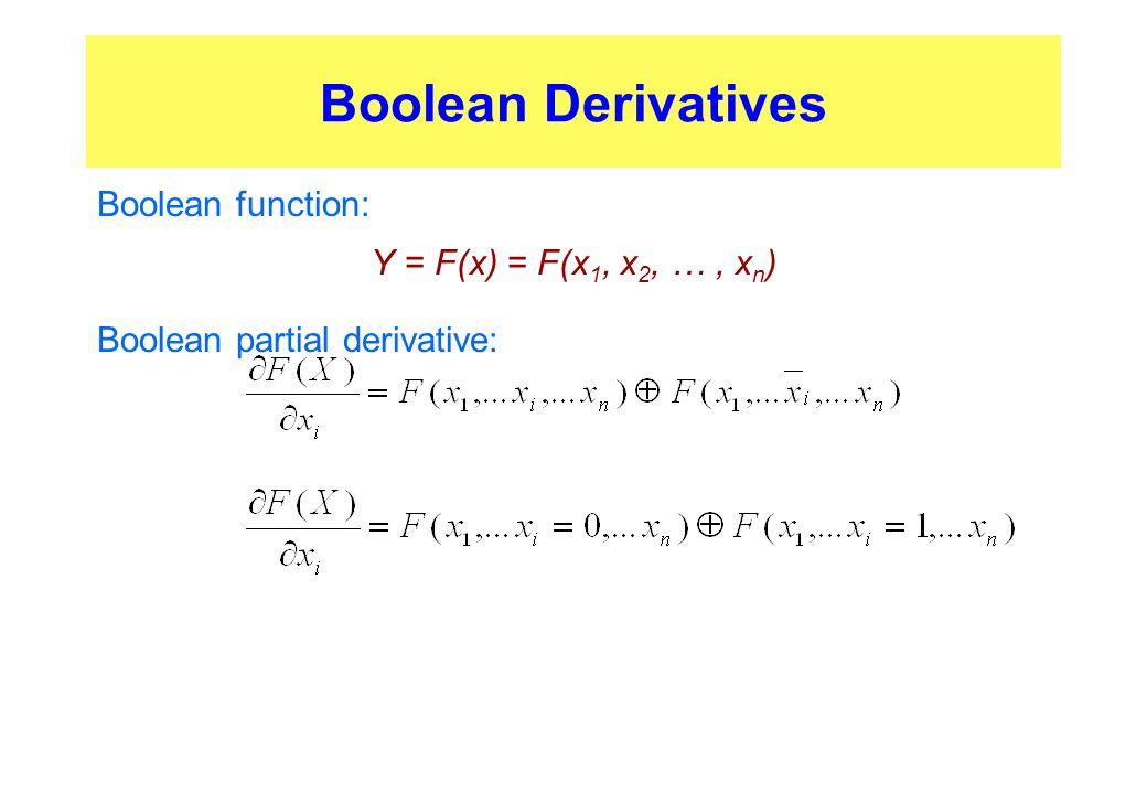 Boolean Derivatives Boolean function: Y = F(x) = F(x1, x2, … , xn)
