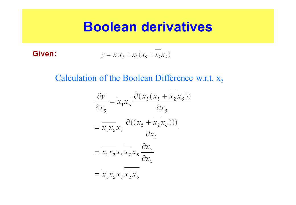 Boolean derivatives Calculation of the Boolean Difference w.r.t. x5
