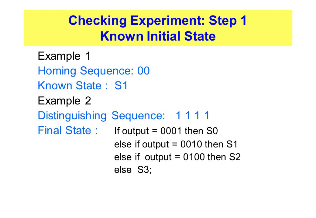 Checking Experiment: Step 1 Known Initial State