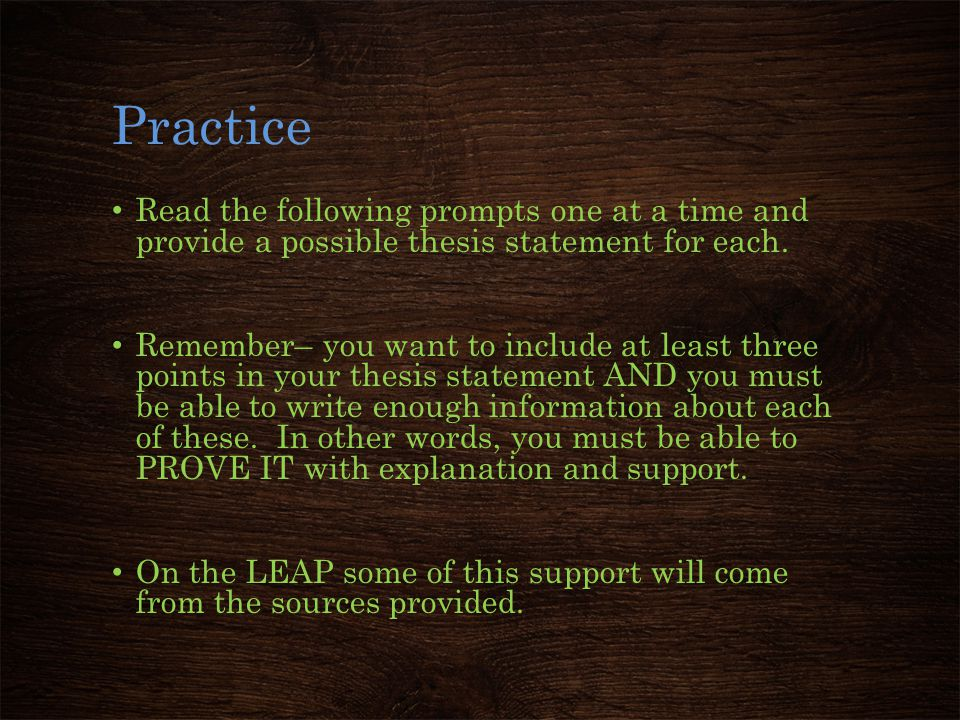 Practice Read the following prompts one at a time and provide a possible thesis statement for each.