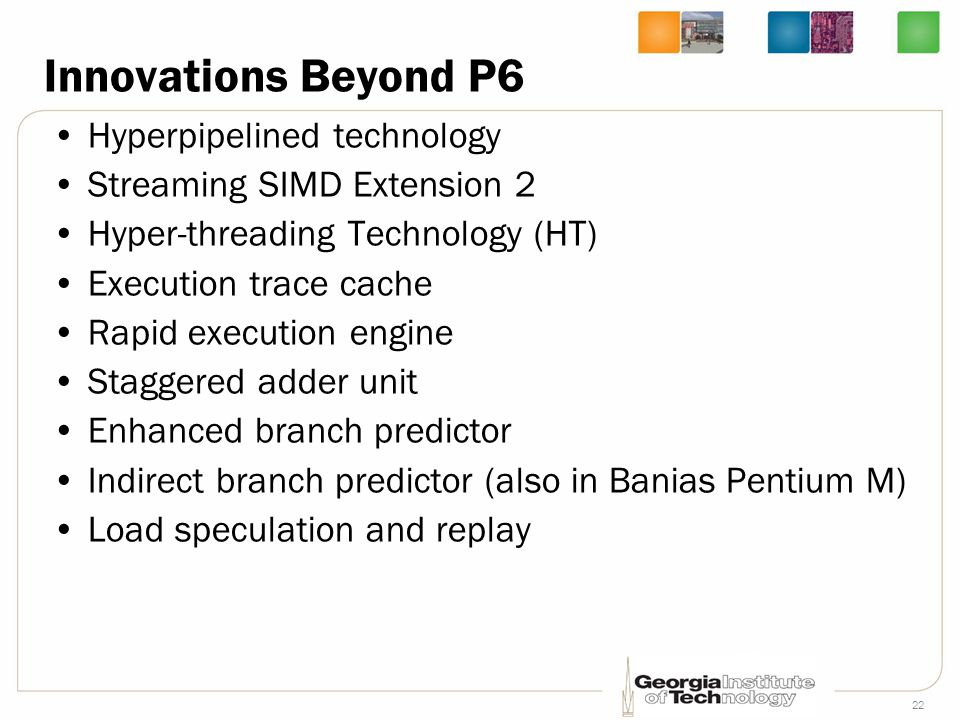 Innovations Beyond P6 Hyperpipelined technology