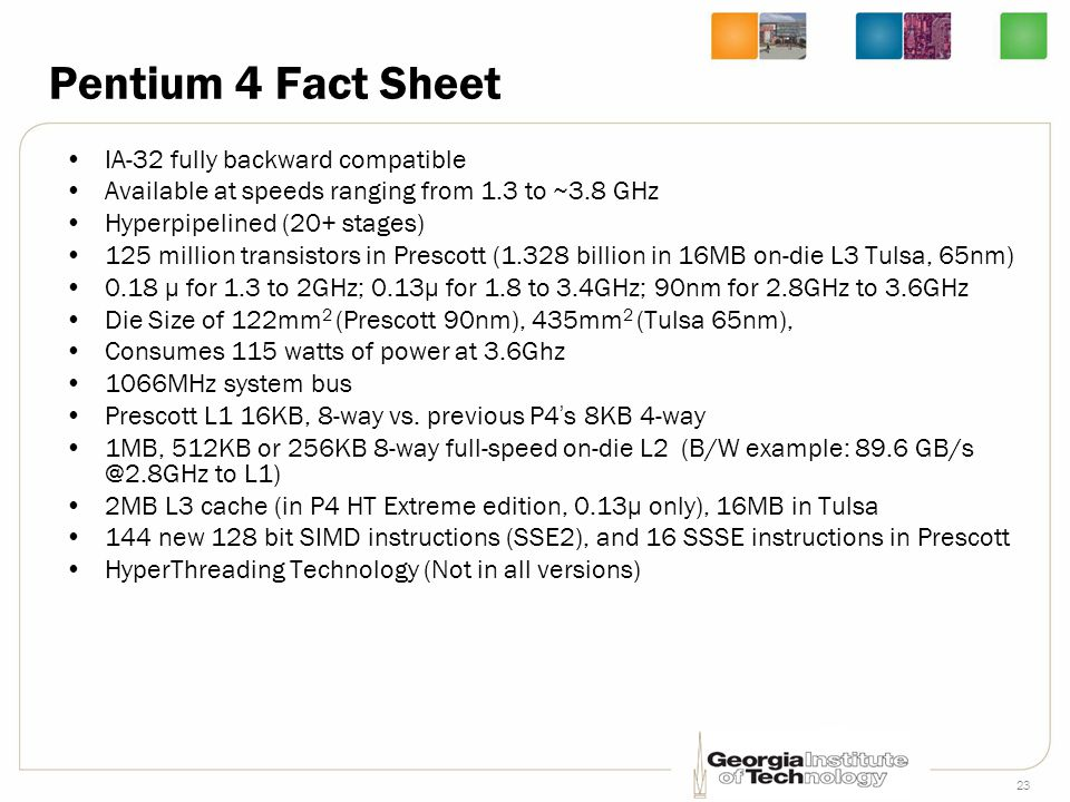 Pentium 4 Fact Sheet IA-32 fully backward compatible