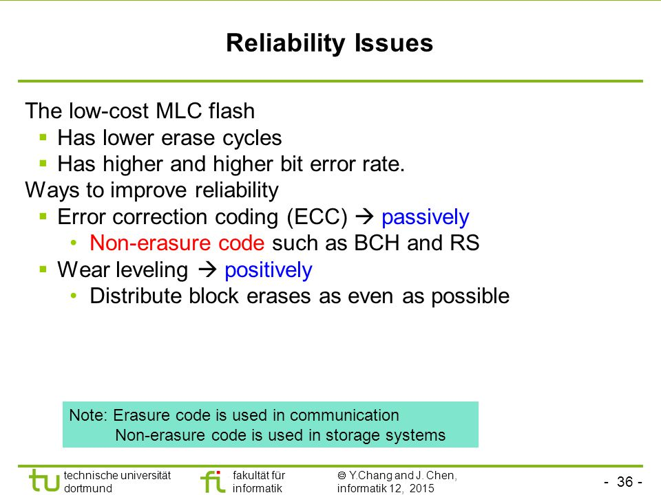 Reliability Issues The low-cost MLC flash Has lower erase cycles