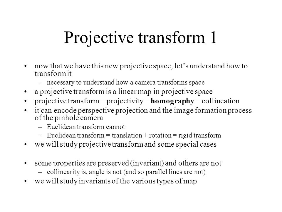 Projective transform 1 now that we have this new projective space, let's understand how to transform it.