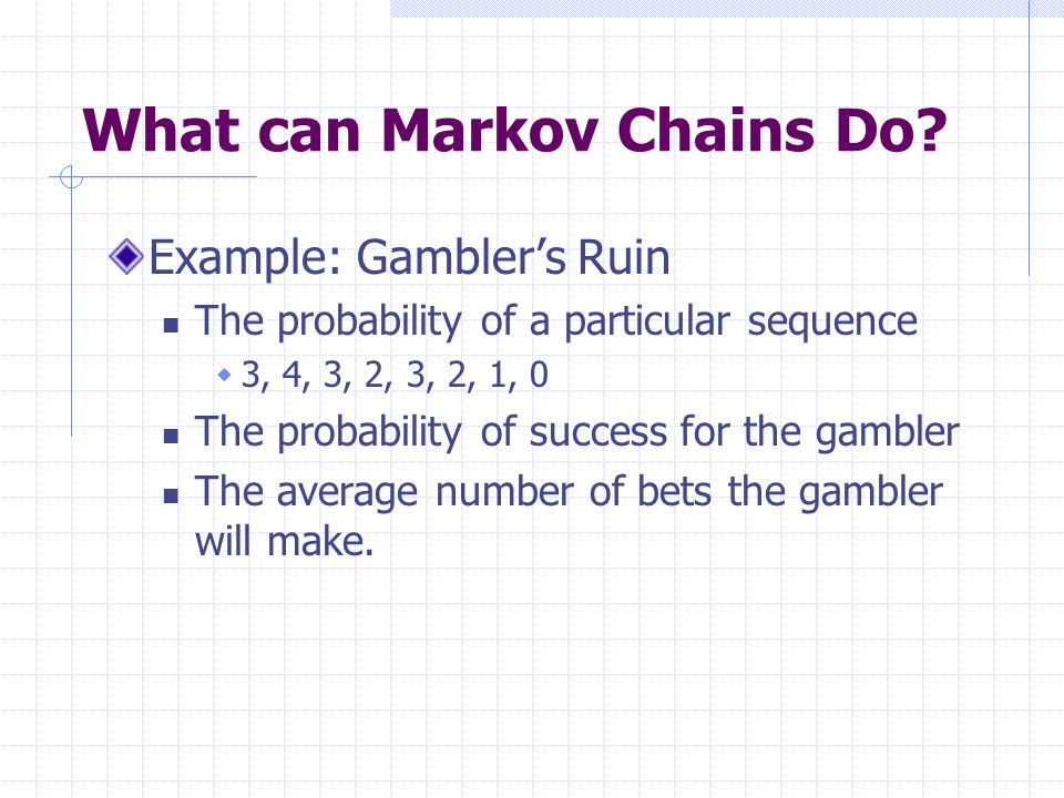 What can Markov Chains Do