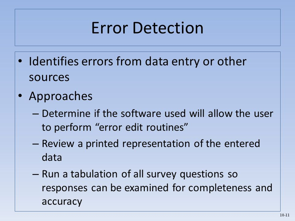 Error Detection Identifies errors from data entry or other sources