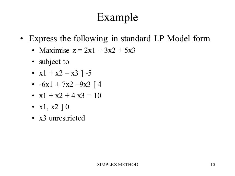 Example Express the following in standard LP Model form