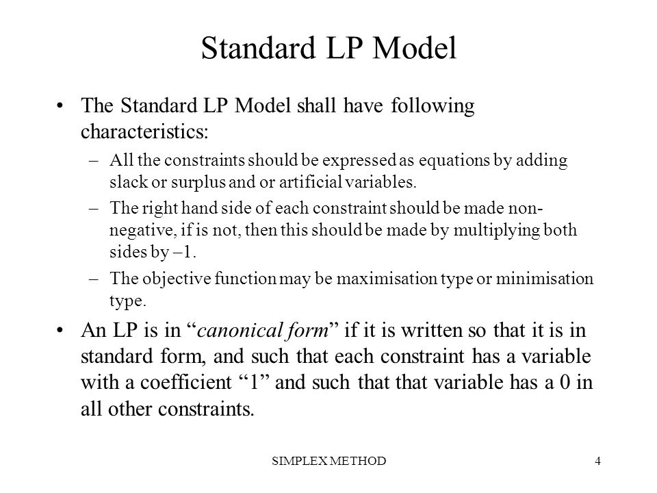 Standard LP Model The Standard LP Model shall have following characteristics:
