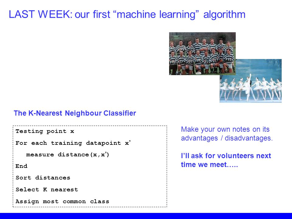 LAST WEEK: our first machine learning algorithm