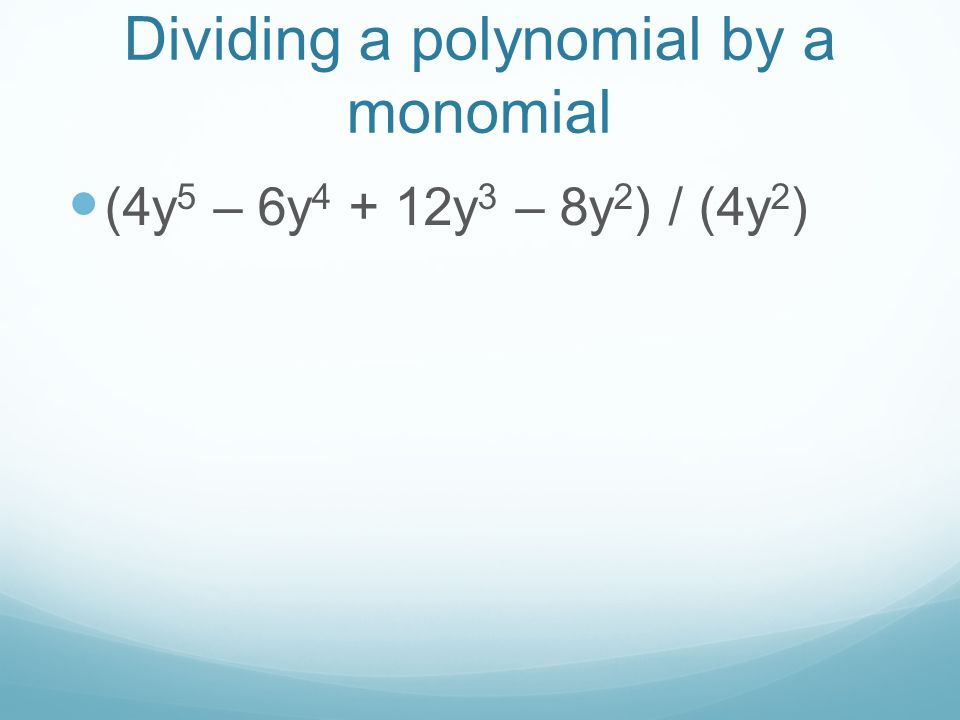 Dividing a polynomial by a monomial