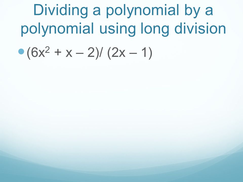 Dividing a polynomial by a polynomial using long division