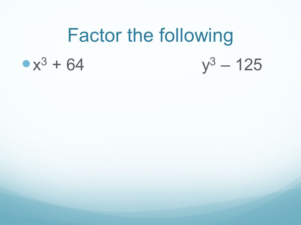 Factor the following x3 + 64 y3 – 125