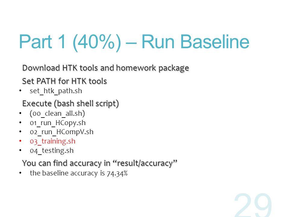 Part 1 (40%) – Run Baseline Download HTK tools and homework package