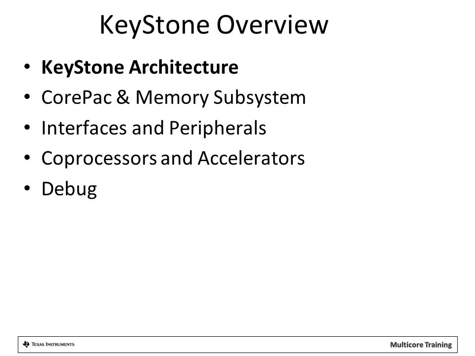 KeyStone Overview KeyStone Architecture CorePac & Memory Subsystem