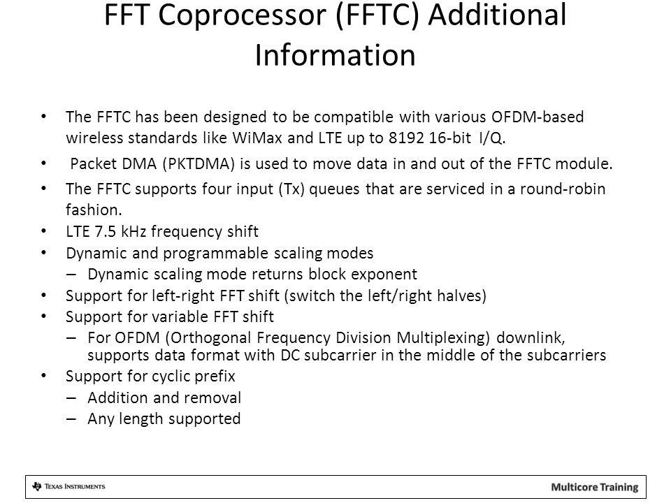 FFT Coprocessor (FFTC) Additional Information