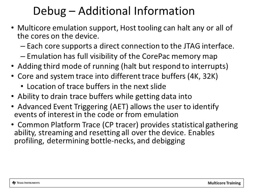 Debug – Additional Information