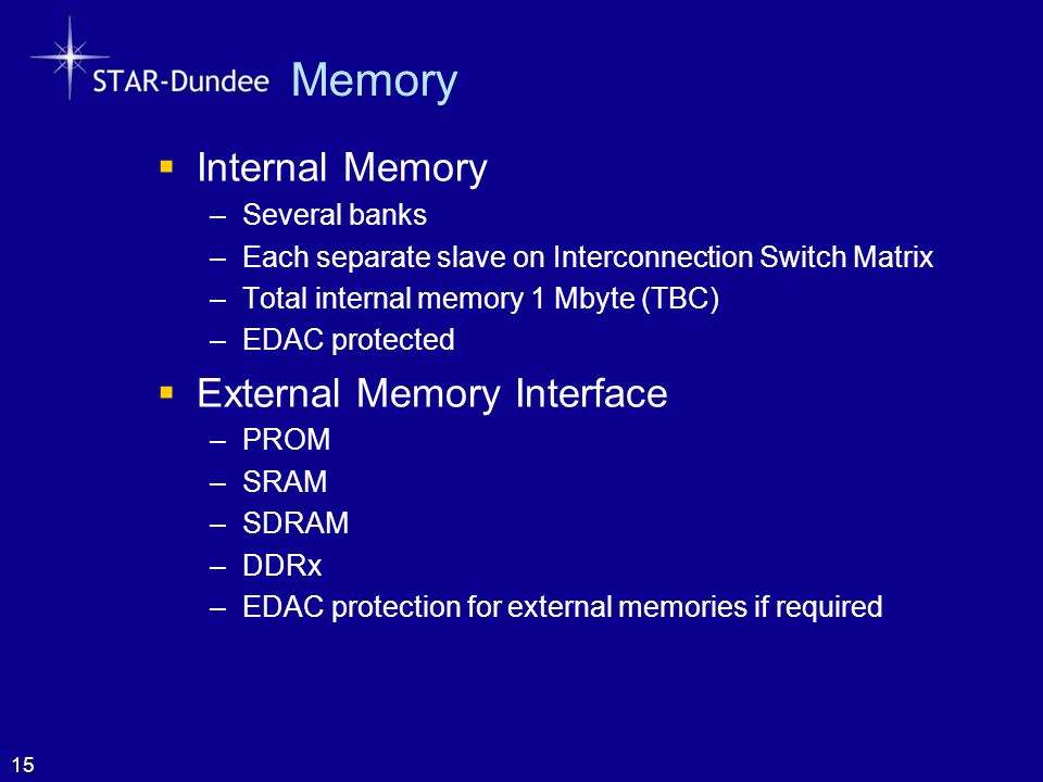 Memory Internal Memory External Memory Interface Several banks