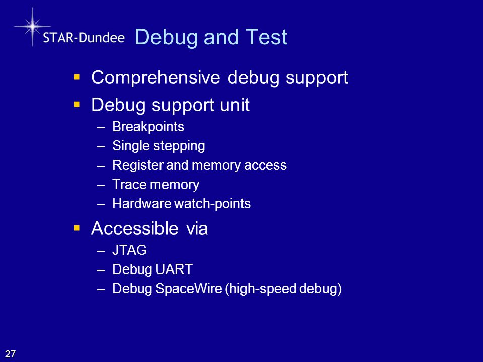 Debug and Test Comprehensive debug support Debug support unit