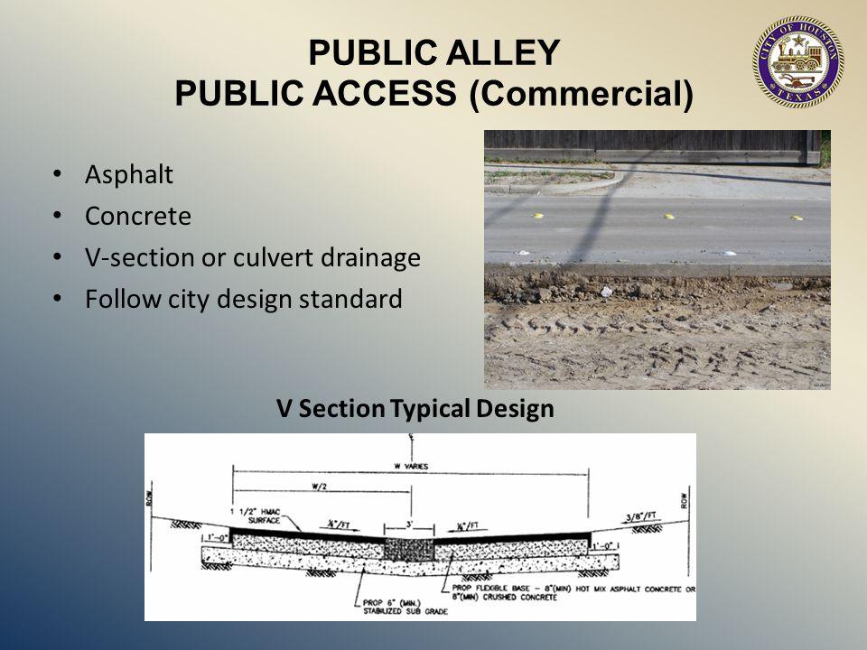 PUBLIC ALLEY PUBLIC ACCESS (Commercial) V Section Typical Design