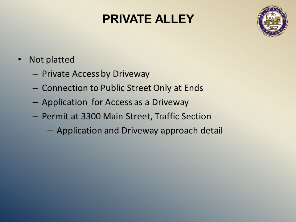 PRIVATE ALLEY Not platted Private Access by Driveway