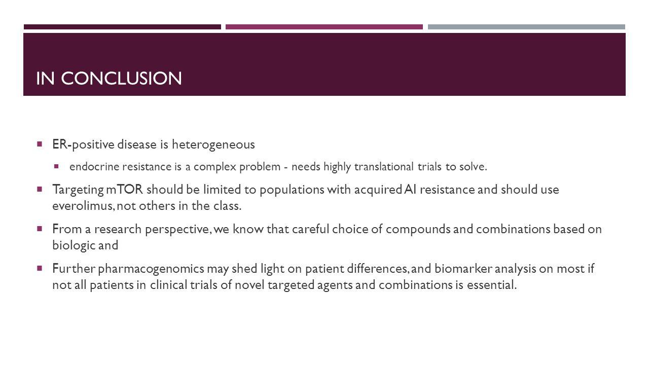 In conclusion ER-positive disease is heterogeneous