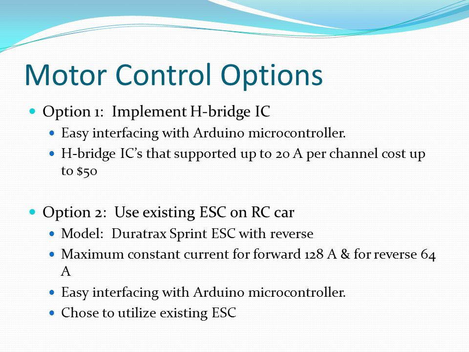 Motor Control Options Option 1: Implement H-bridge IC