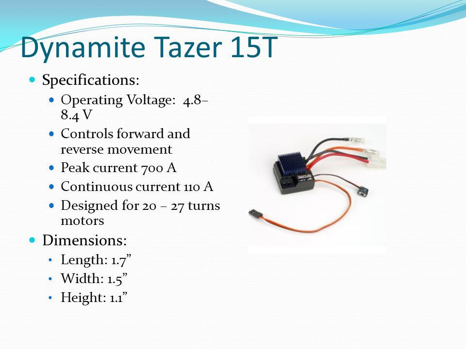 Dynamite Tazer 15T Specifications: Dimensions: