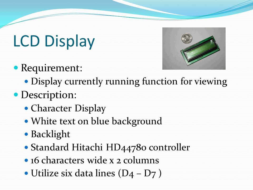 LCD Display Requirement: Description: