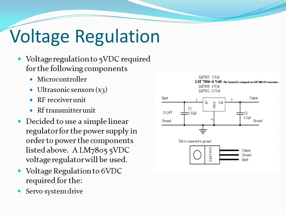 Voltage Regulation Voltage regulation to 5VDC required for the following components. Microcontroller.