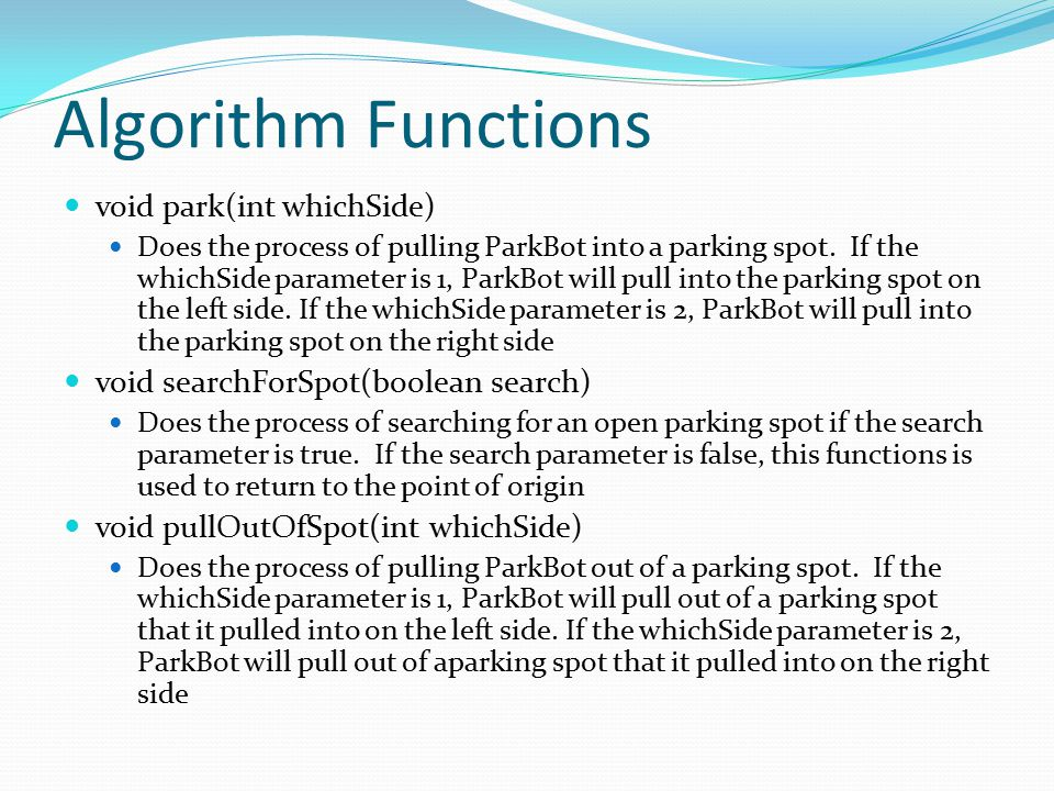 Algorithm Functions void park(int whichSide)