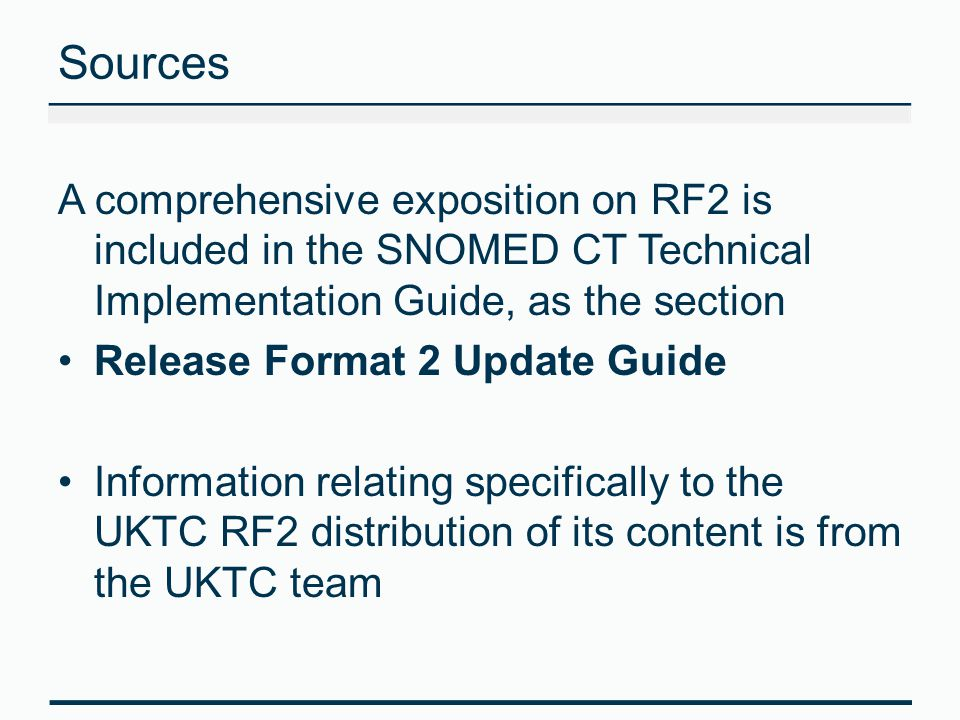 Sources A comprehensive exposition on RF2 is included in the SNOMED CT Technical Implementation Guide, as the section.