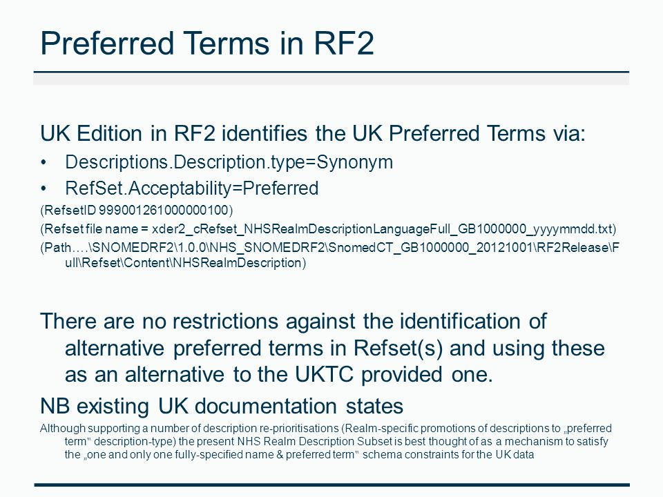 Preferred Terms in RF2 UK Edition in RF2 identifies the UK Preferred Terms via: Descriptions.Description.type=Synonym.