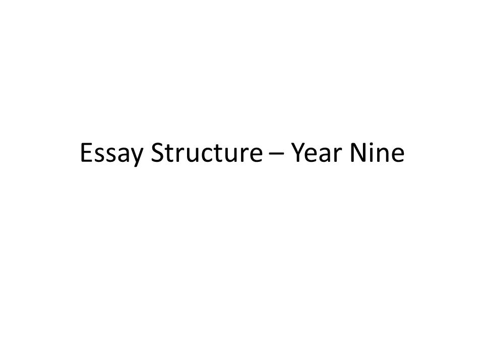 Essay Structure – Year Nine